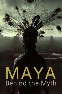 Maya, Behind the Myth