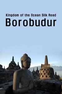 Kingdom of the Ocean Silk Road Borobudur