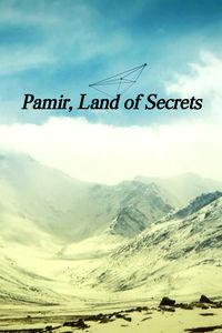 Pamir, Land of Secrets