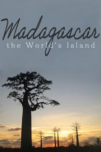 Madagascar, the World's Island