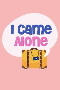 I Came Alone