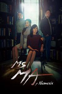 Ms Ma, Nemesis