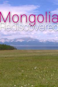 Mongolia Rediscovered