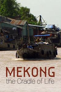 Mekong, The Cradle of Life